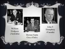 William Hodgson (Australia) Hernan Santa Cruz (Chile) John P. Humphrey (Canada)