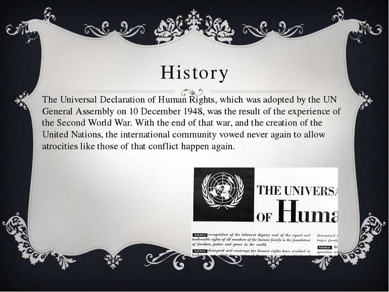 History The Universal Declaration of Human Rights, which was adopted by the U...