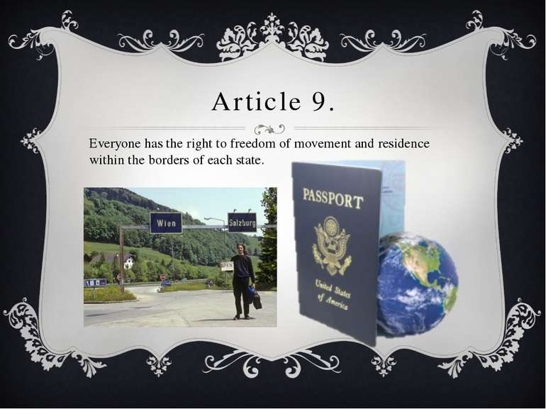 Article 9. Everyone has the right to freedom of movement and residence within...