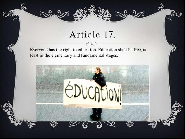 Article 17. Everyone has the right to education. Education shall be free, at ...