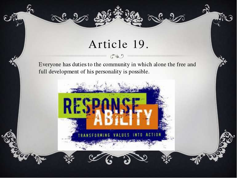 Article 19. Everyone has duties to the community in which alone the free and ...