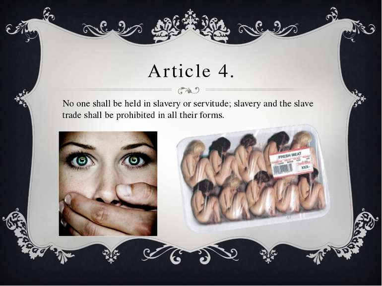 Article 4. No one shall be held in slavery or servitude; slavery and the slav...