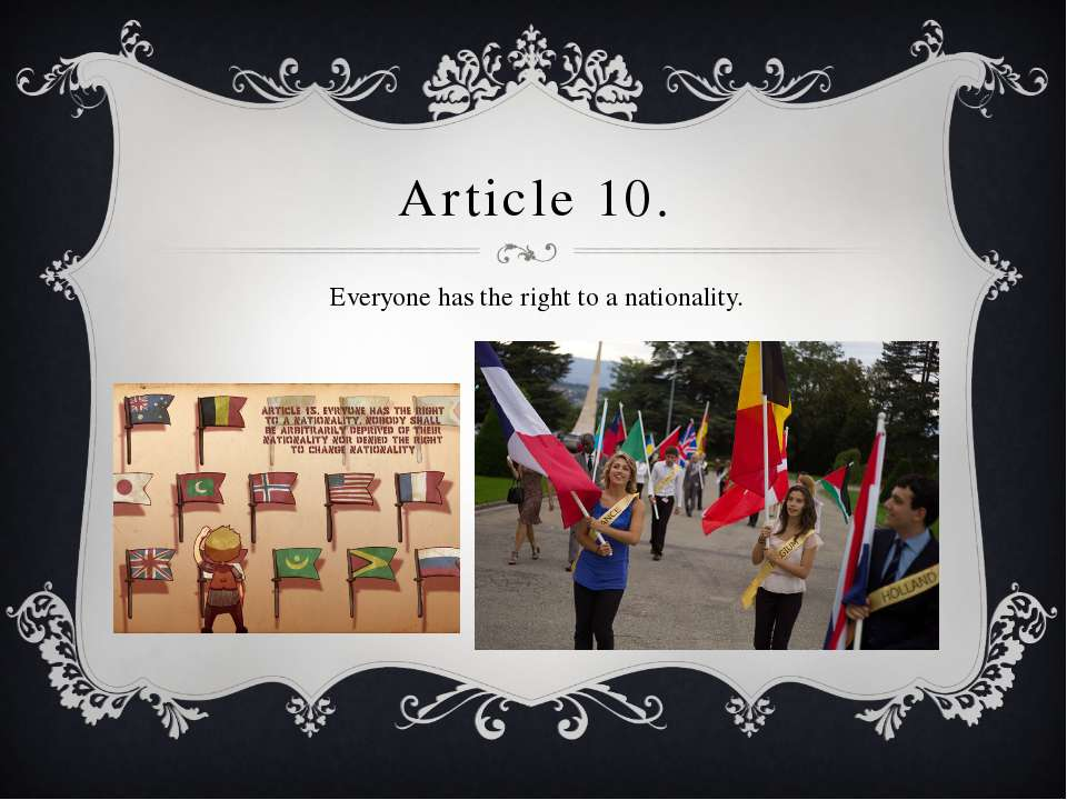 Article 10. Everyone has the right to a nationality.