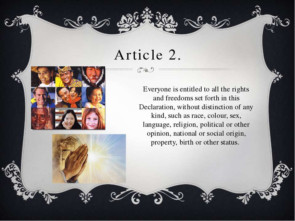 Article 2. Everyone is entitled to all the rights and freedoms set forth in t...