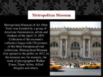 Metropolitan Museum of Art (New York) was founded by a group of American busi...