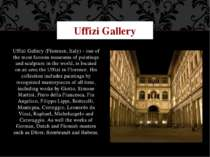 Uffizi Gallery (Florence, Italy) - one of the most famous museums of painting...