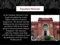 In the Egyptian Museum (Cairo, Egypt) assembled the world's largest collectio...