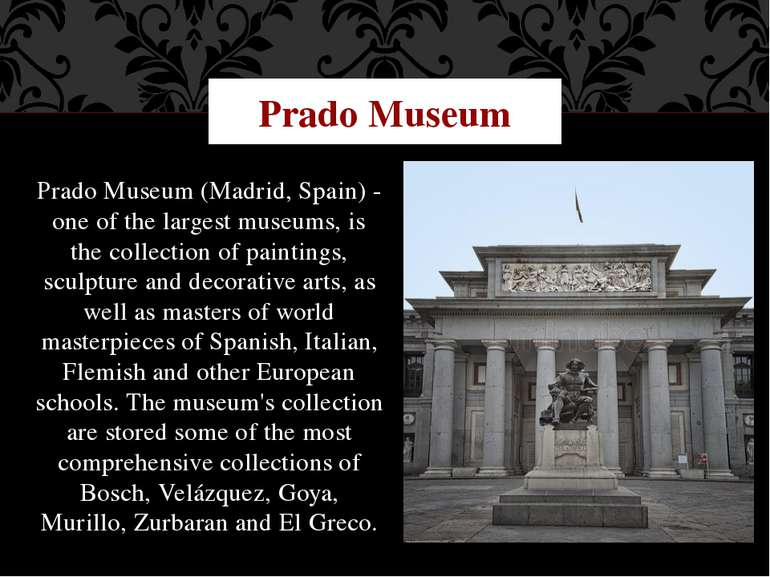 Prado Museum (Madrid, Spain) - one of the largest museums, is the collection ...