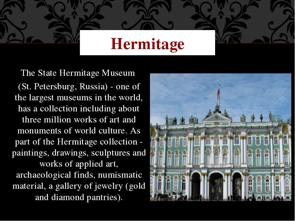 The State Hermitage Museum (St. Petersburg, Russia) - one of the largest muse...
