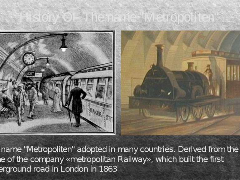"History OF The name ""Metropoliten"" The name ""Metropoliten"" adopted in many co..."