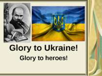 Glory to Ukraine! Glory to heroes!