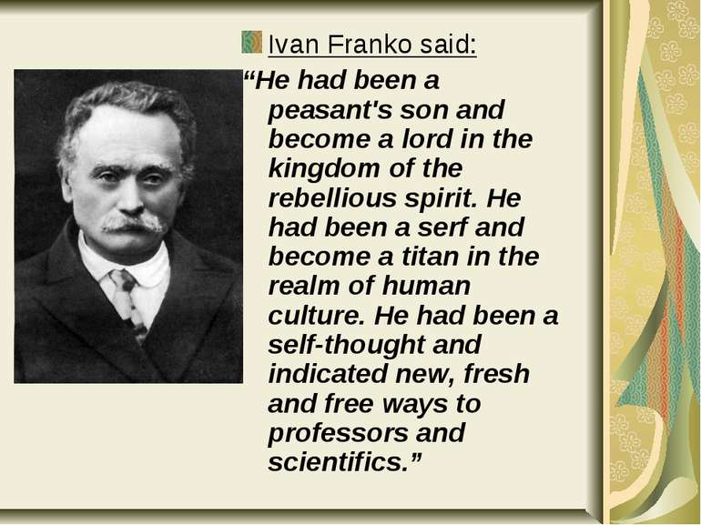 "Ivan Franko said: ""He had been a peasant's son and become a lord in the kingd..."