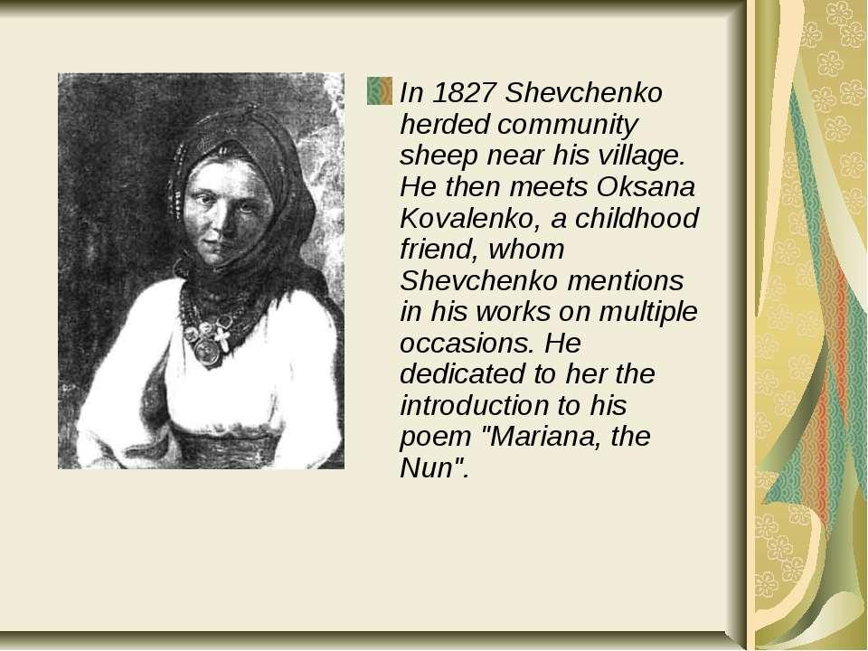 In 1827 Shevchenko herded community sheep near his village. He then meets Oks...