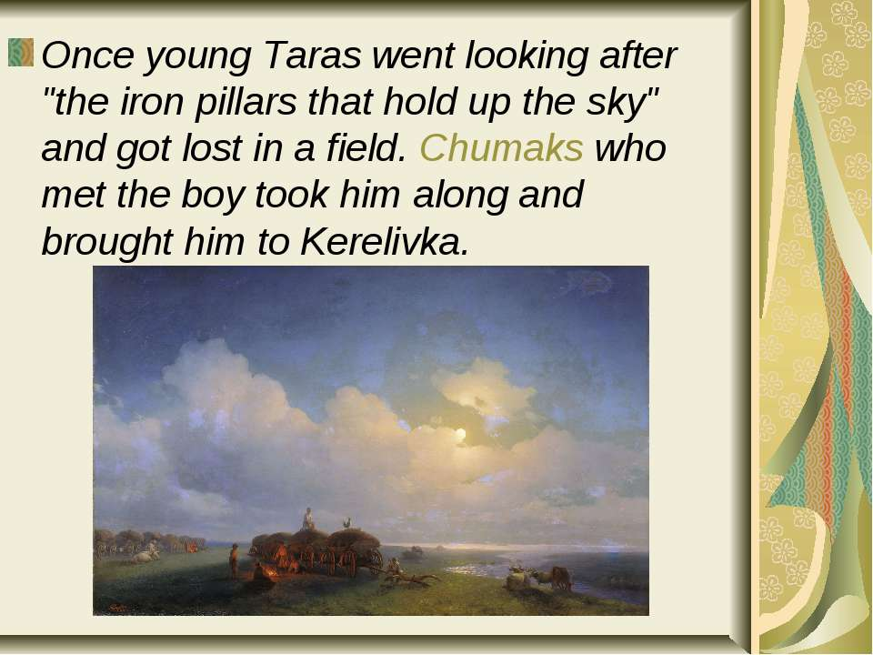 "Once young Taras went looking after ""the iron pillars that hold up the sky"" a..."