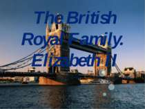 """The British Royal Family. Elizabeth II"""