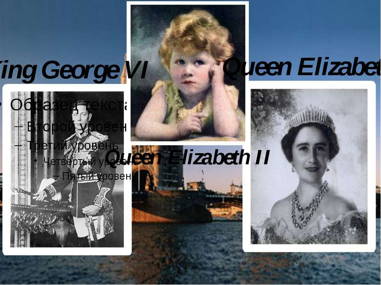 Queen Elizabeth King George VI Queen Elizabeth II