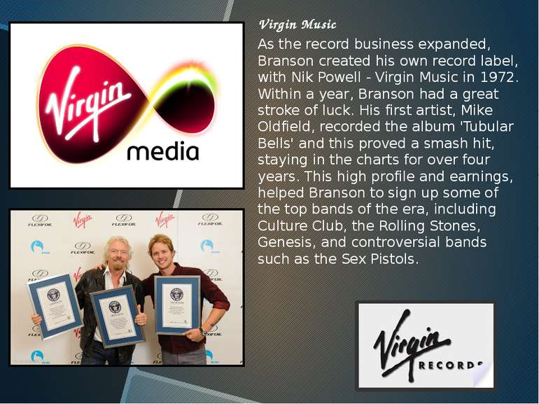 Virgin Music As the record business expanded, Branson created his own record ...