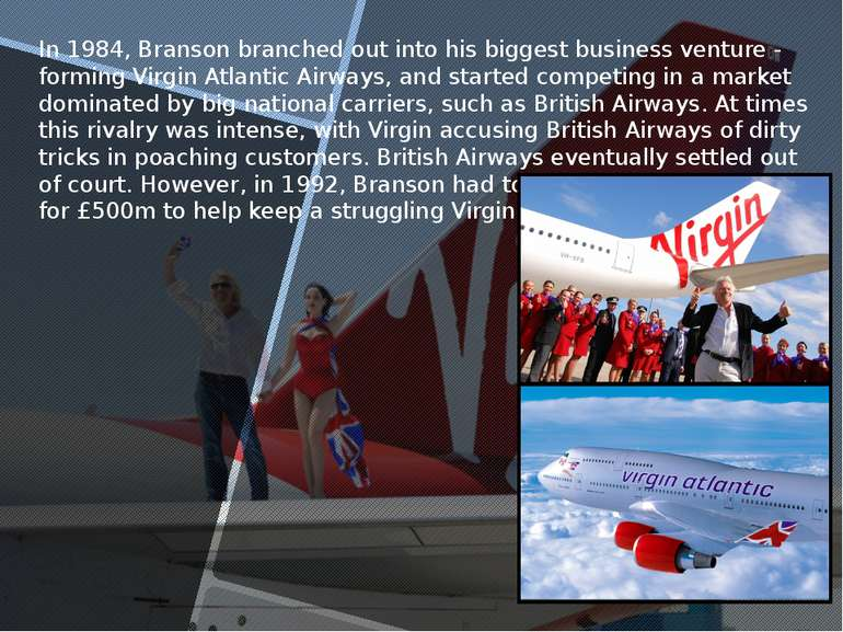 In 1984, Branson branched out into his biggest business venture - forming Vir...