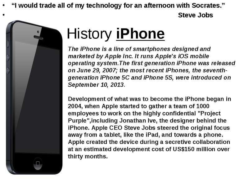 "History iPhone ""I would trade all of my technology for an afternoon with Socr..."
