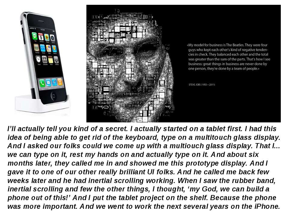 I'll actually tell you kind of a secret. I actually started on a tablet first...