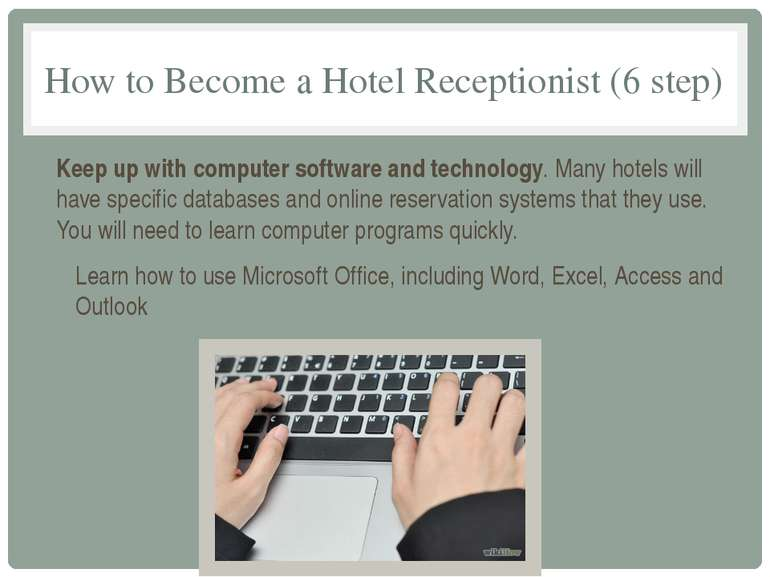 How to Become a Hotel Receptionist (6 step) Keep up with computer software an...