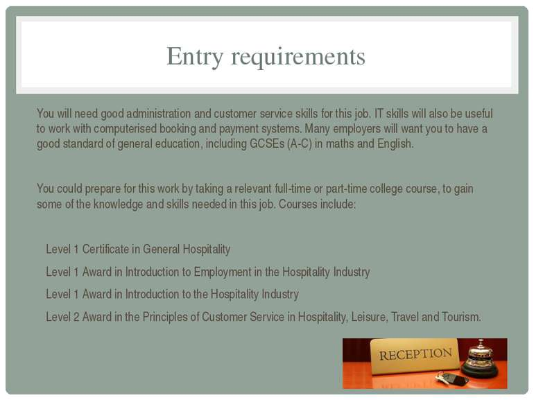 Entry requirements You will need good administration and customer service ski...