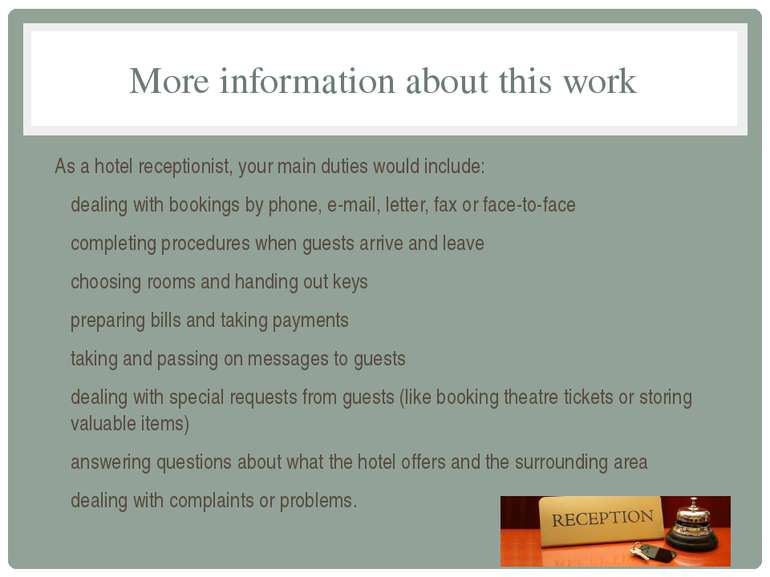 More information about this work As a hotel receptionist, your main duties wo...