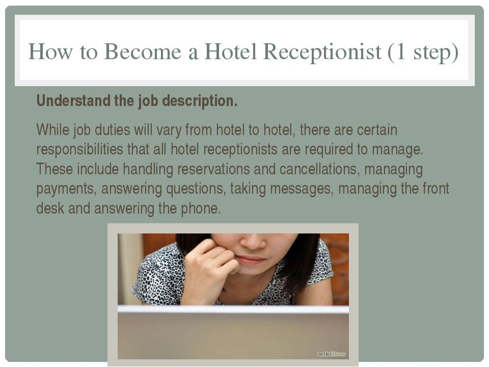 How to Become a Hotel Receptionist (1 step) Understand the job description. W...