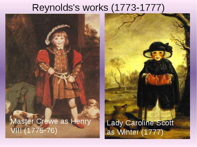 Reynolds's works (1773-1777) Master Crewe as Henry VIII (1775-76) Lady Caroli...