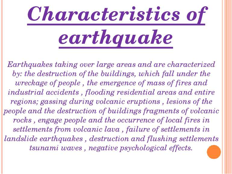 Characteristics of earthquake Earthquakes taking over large areas and are cha...