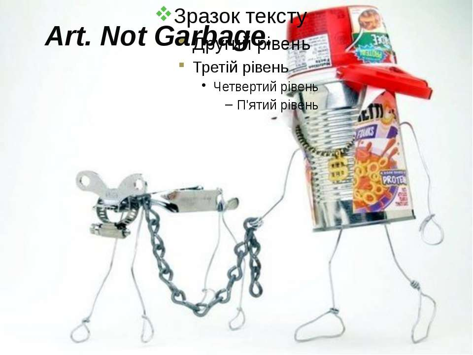 Art. Not Garbage.