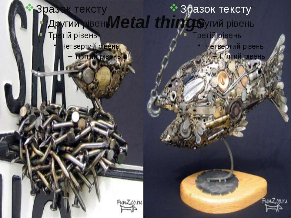 Metal things