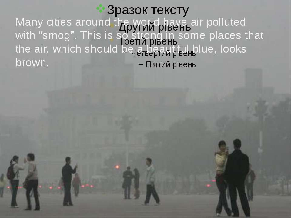 "Many cities around the world have air polluted with ""smog"". This is so strong..."
