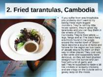 2. Fried tarantulas, Cambodia  If you suffer from arachnophobia you probably ...