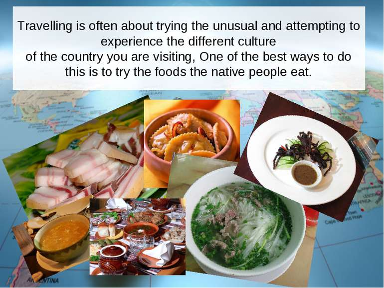 Travelling is often about trying the unusual and attempting to experience the...