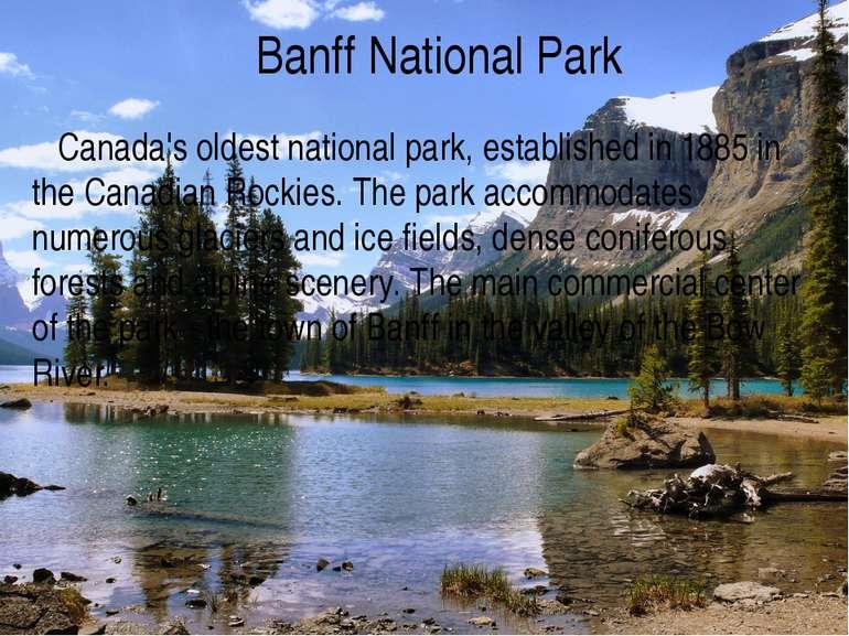 Banff National Park Canada's oldest national park, established in 1885 in the...
