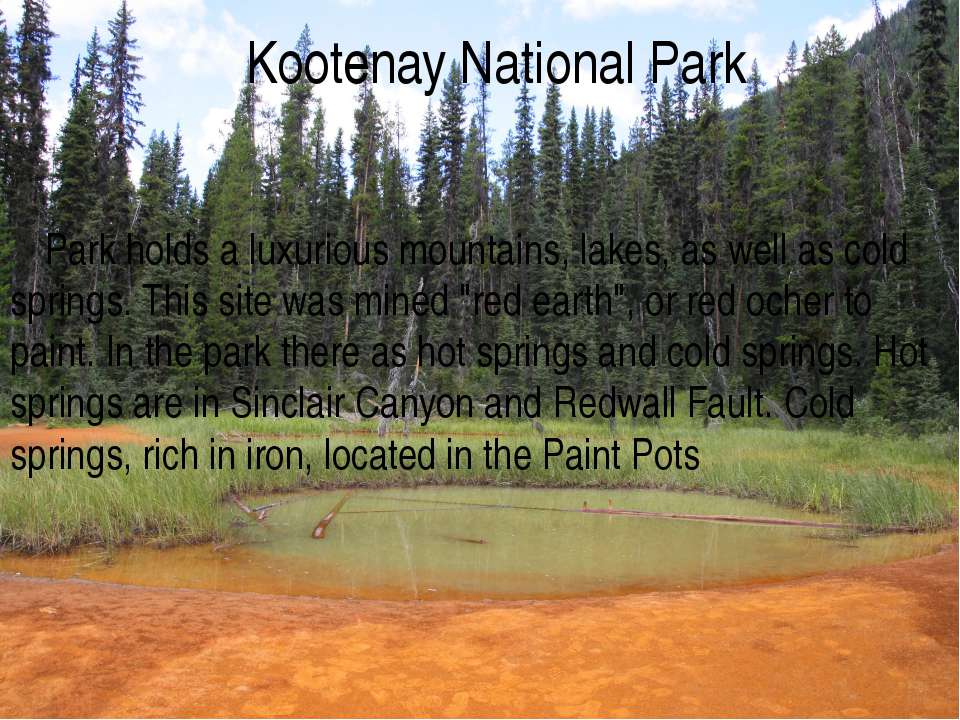 Kootenay National Park Park holds a luxurious mountains, lakes, as well as co...