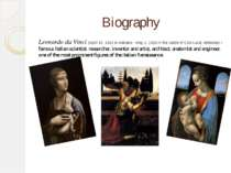 Biography Leonardo da Vinci (April 15, 1452 in Ankiano - May 2, 1519 in the c...