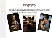 Biography Leonardo da Vinci (April 15, 1452 in Ankiano - May 2, 1519 in the c...