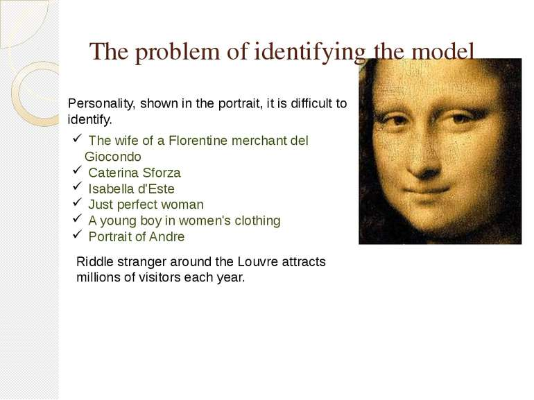 The problem of identifying the model Personality, shown in the portrait, it i...