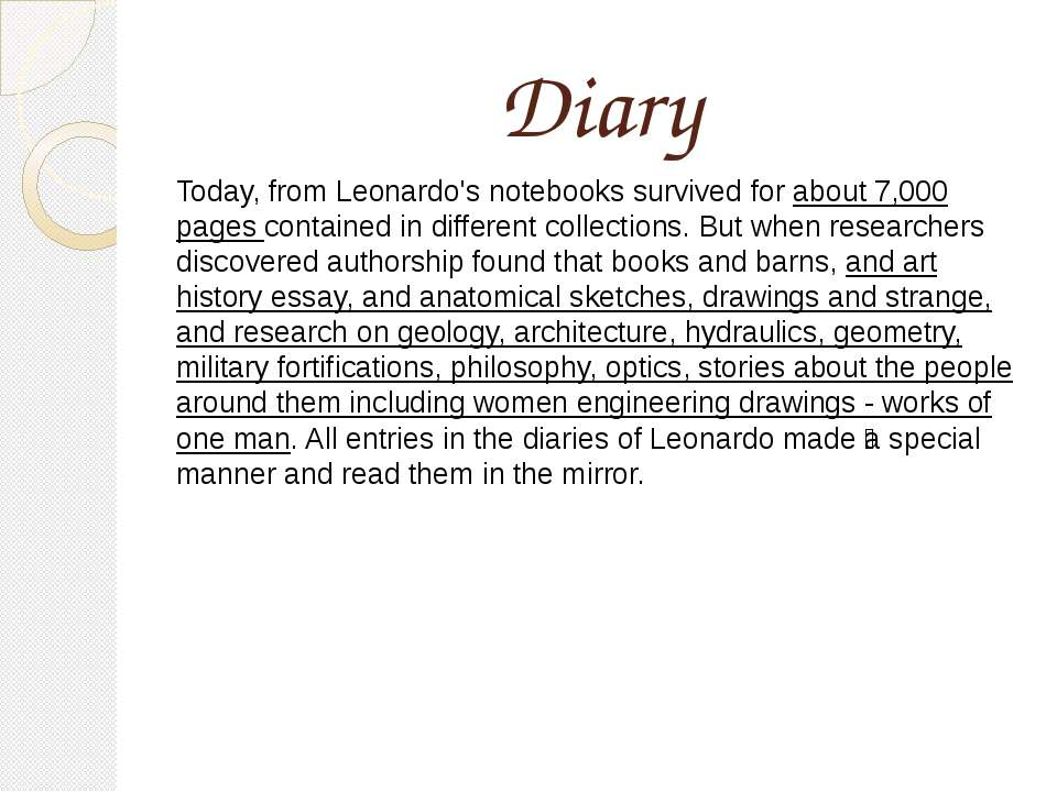 Diary Today, from Leonardo's notebooks survived for about 7,000 pages contain...