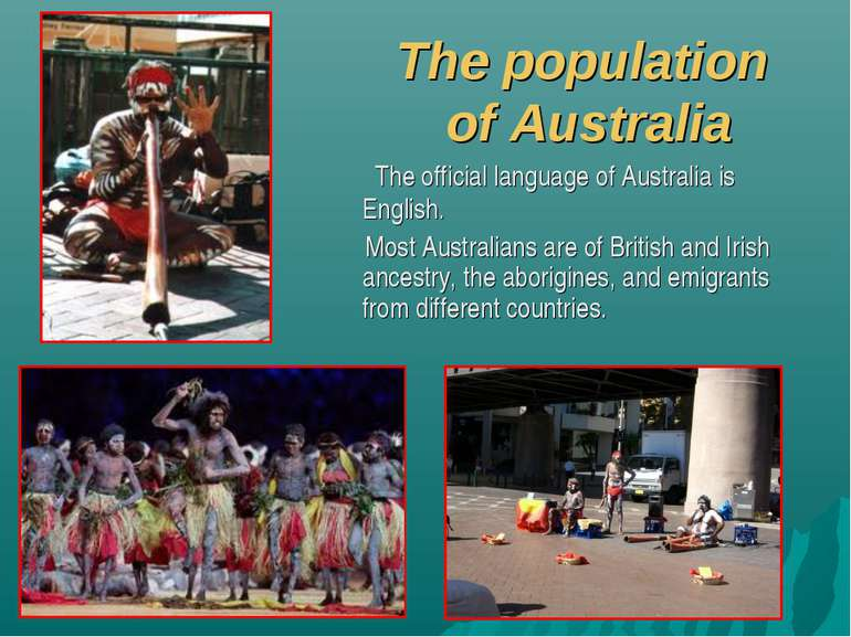 The population of Australia The official language of Australia is English. Mo...