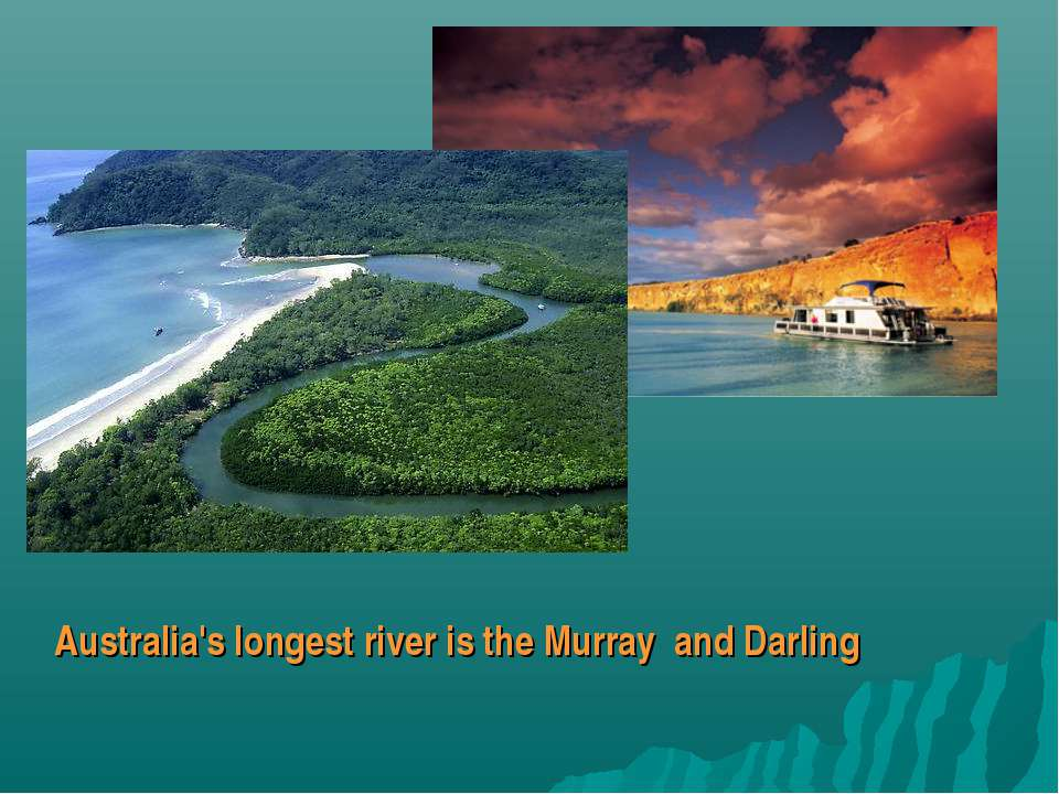 Australia's longest river is the Murray and Darling