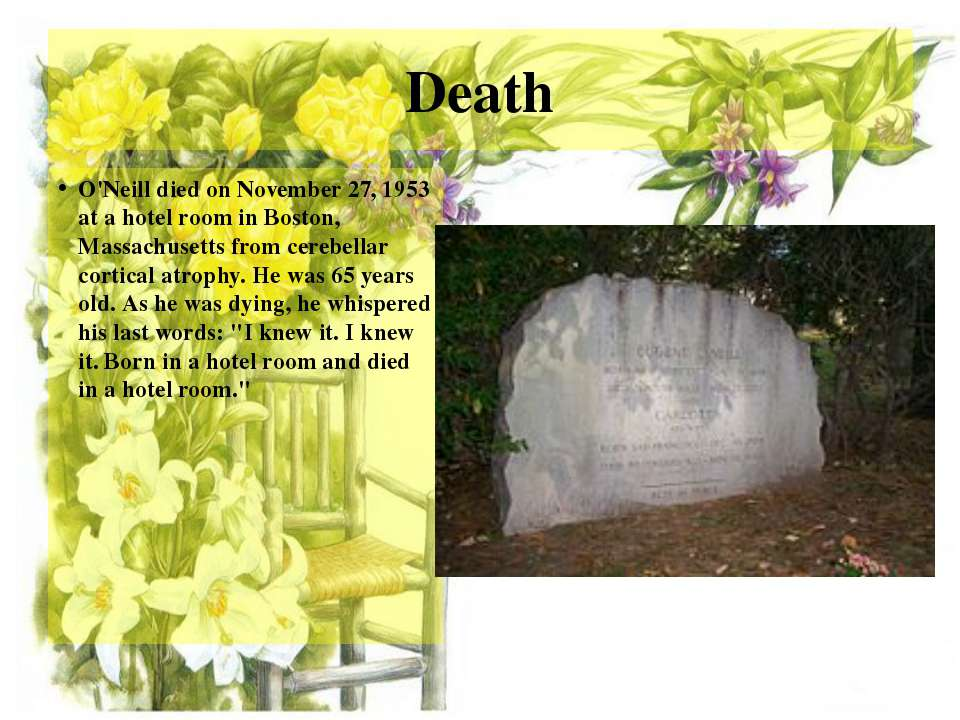 Death O'Neill died on November 27, 1953 at a hotel room in Boston, Massachuse...