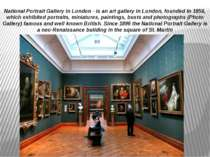 National Portrait Gallery in London - is an art gallery in London, founded in...