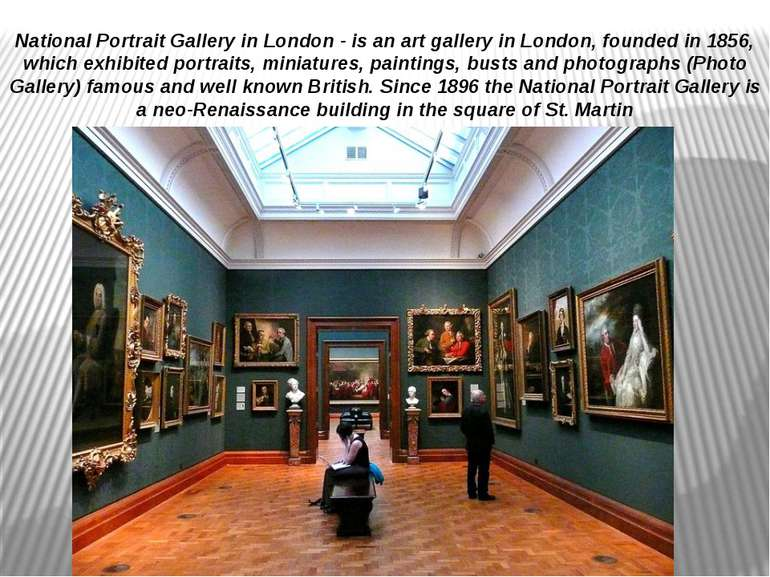 National Portrait Gallery in London - is an art gallery in London, founded in...