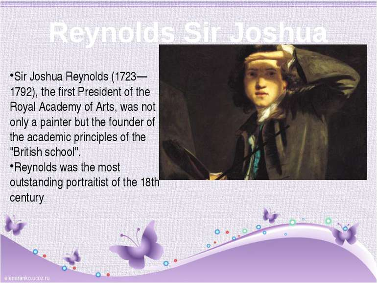 Reynolds Sir Joshua Sir Joshua Reynolds (1723—1792), the first President of t...