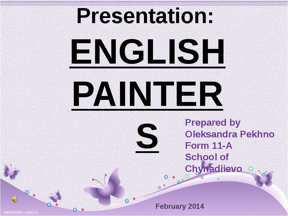 ENGLISH PAINTERS Prepared by Oleksandra Pekhno Form 11-A School of Chynadiiev...