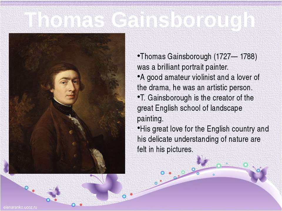 Thomas Gainsborough Thomas Gainsborough (1727— 1788) was a brilliant portrait...