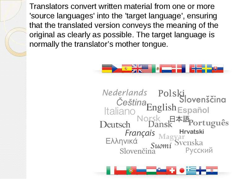 Translators convert written material from one or more 'source languages' into...